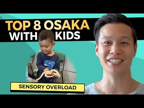 Japan with Kids: TOP 8 Osaka Attractions | Japan Family Holiday (2019)