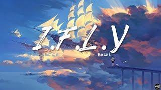 I.f.l.y - bazzi (lyric video)