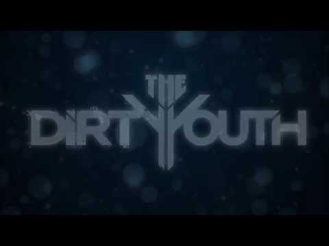 The Dirty Youth - Alive (Lyrics)