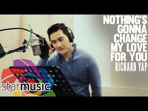 Richard Yap - Nothing's Gonna Change My Love for You (In Studio)