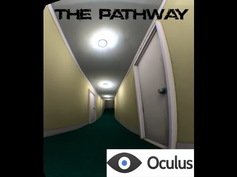 The Pathway, Oculus Demo, Very cool experience |