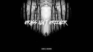 Chris Brown - Grass Aint Greener (Slow)