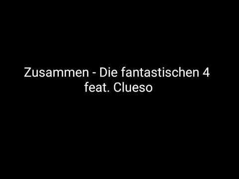 Zusammen - Die fantastischen 4 feat. Clueso