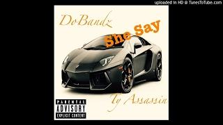 CFN DoBandz X Ty Assassin She Say