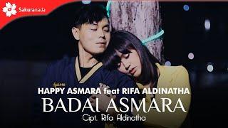 Happy Asmara - Badai Asmara Feat. Rifa Aldinatha