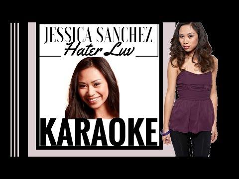 Jessica Sanchez - Hater Luv Karaoke