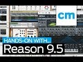 Reason 9.5: Hands-on with Computer Music magazine