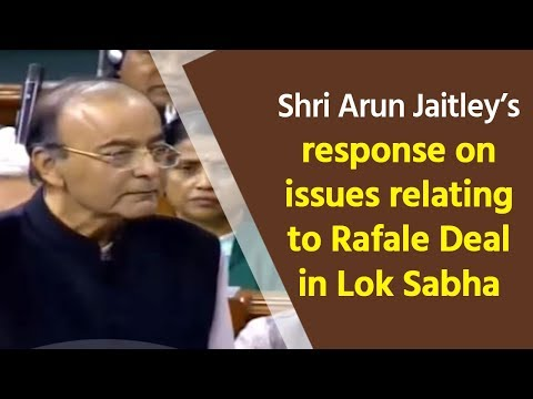 Shri Arun Jaitley's response on issues relating to Rafale Deal in Lok Sabha : 02.01.2019