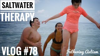 Autism Therapy | Saltwater Therapy | Fathering Autism Vlog #78