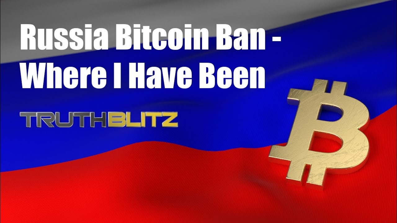 Russia next to ban bitcoin where i have been youtube russia next to ban bitcoin where i have been ccuart Choice Image