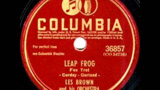 Leap Frog by Les Brown & Orchestra on 1945 Columbia 78.