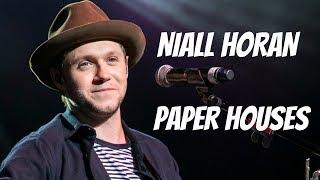 NIALL HORAN - PAPER HOUSES (LYRICS)