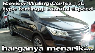 Review Wuling Cortez 1.5L (type tertinggi) manual 6speed 2018 Indonesia