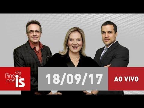 """Assista na íntegra a """"Os Pingos nos Is"""" desta segunda-feira (18/09/2017)"""