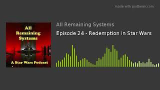 Episode 24 - Redemption in Star Wars