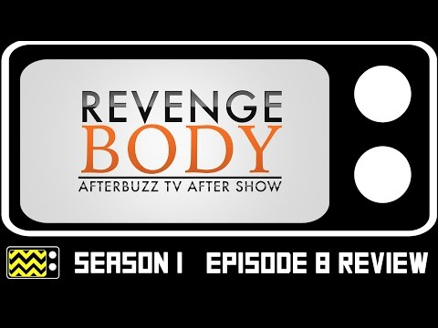 Revenge Body Season 1 Episode 8 Review & After Show | AfterBuzz TV