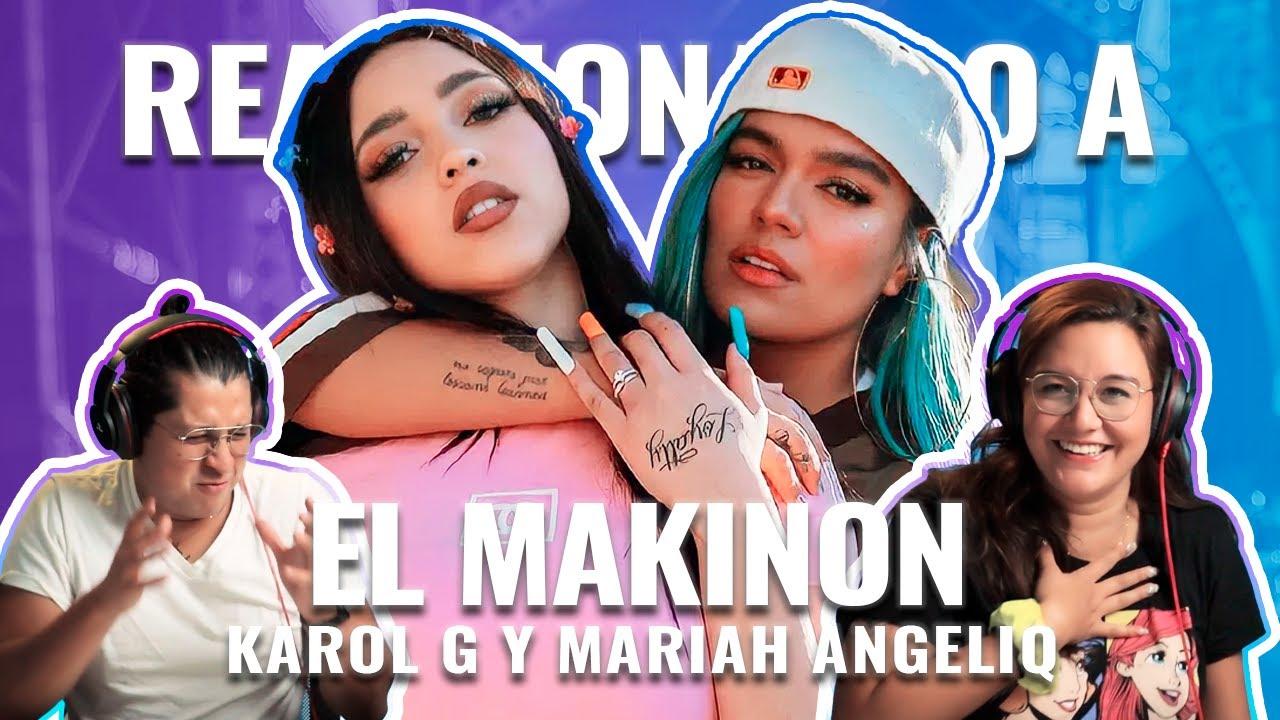 KAROL G y Mariah: EL MAKINON   Reaccionando