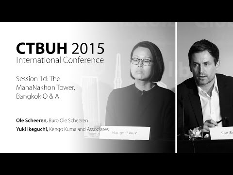 CTBUH 2015 New York Conference - Session 1d: The MahaNakhon Tower, Bangkok Q & A