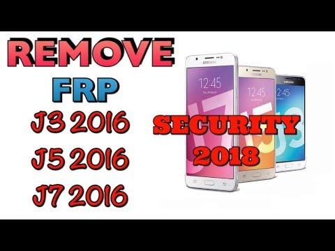 REMOVE FRP SAMSUNG  J3/J5/J7 2016 LAST UPDATE 2018 100% WORKING