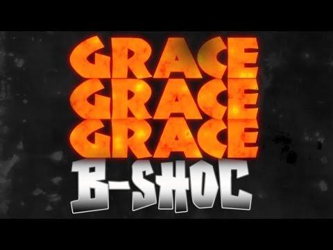 B-SHOC - Grace Grace Grace (Lyrics)