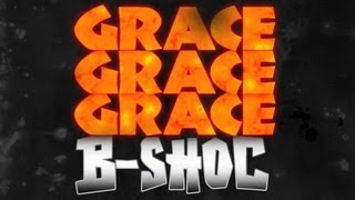 B-SHOC - Grace Grace Grace (Lyrics)