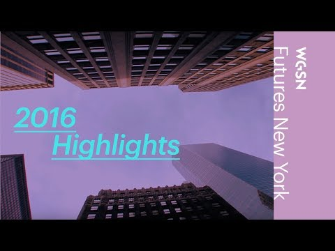 WGSN Events: Futures - NY 2016 Edition