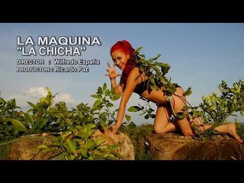 """VIDEO CLIP """" LA CHICHA""""    LA MAQUINA"""