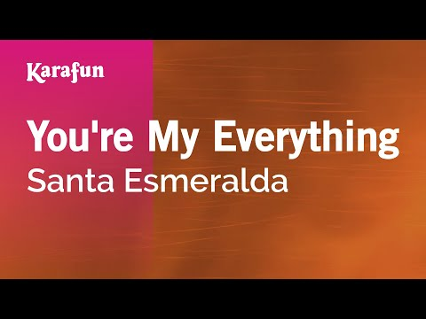 Karaoke You're My Everything - Santa Esmeralda *