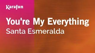 Karaoke You're My Everything - Santa Esmeralda *