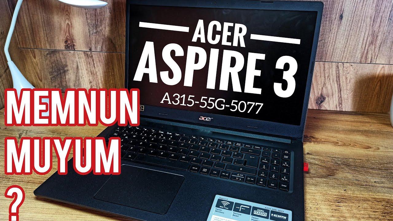 Acer Aspire 3 A315-55G Neden Aldım? Pişman mıyım?