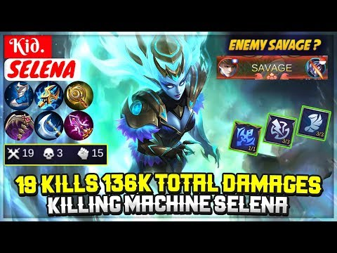 19 Kills 136k Total Damages, Killing Machine Selena [ Kid. Selena ] Mobile Legends