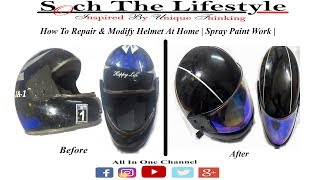 How To Repair & Modify Helmet At Home | Spray Paint Work |