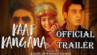 Kaaf Kangana Official Trailer   Khalil Qamar   Sami Khan   Eshaal Fayaz   Neelam Munir
