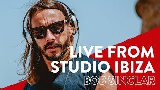 Bob Sinclar live from Studio Ibiza