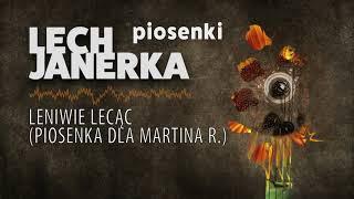 Lech Janerka - Leniwie Lecąc (Piosenka Dla Martina R.)