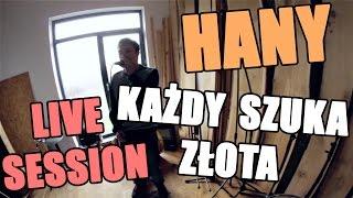 Hany - Każdy szuka złota (LIVE SESSION)