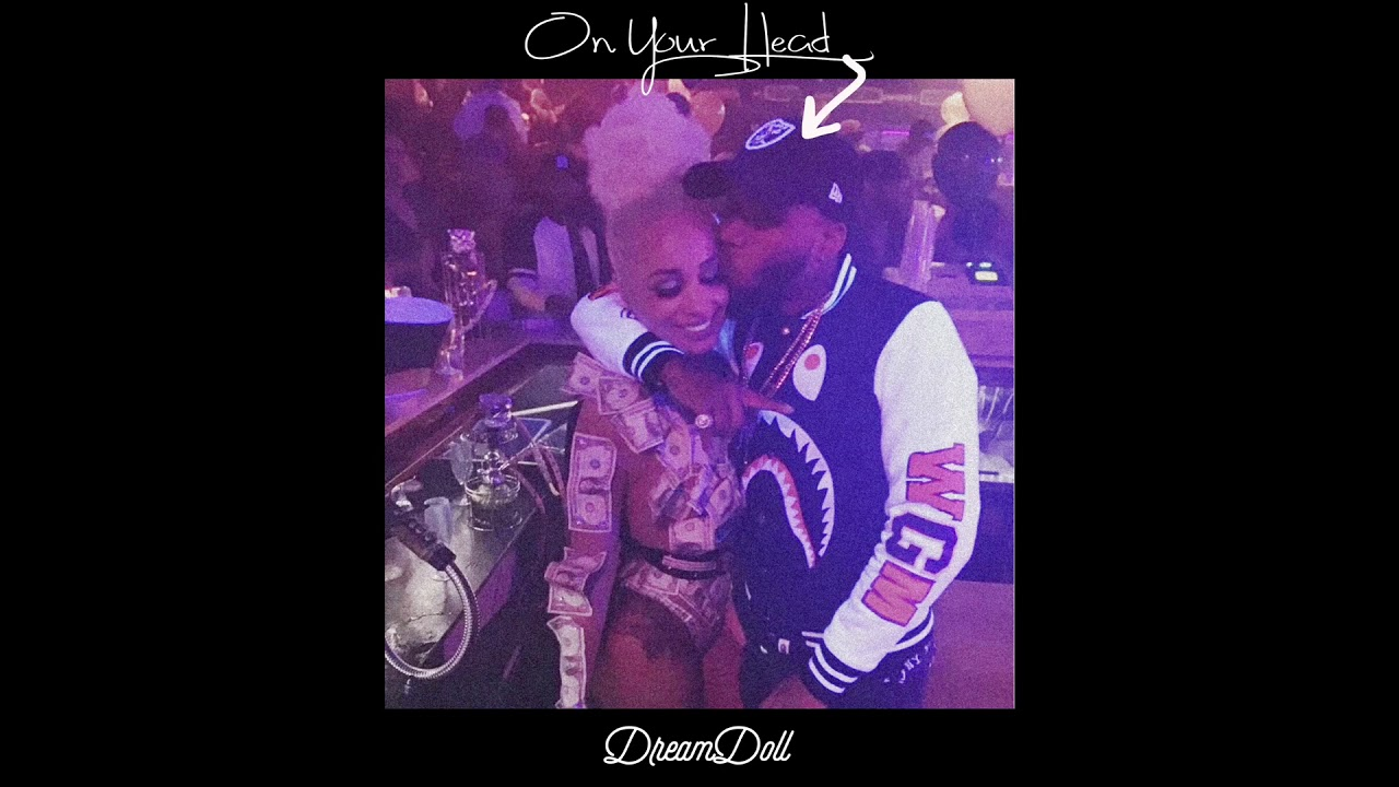 Dreamdoll On Your Head Tory Lanez Diss Youtube