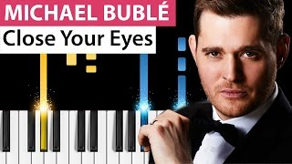 Michael Bublé - Close Your Eyes - Piano Tutorial