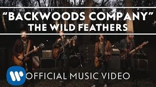 The Wild Feathers - Backwoods Company [Official Music Video]