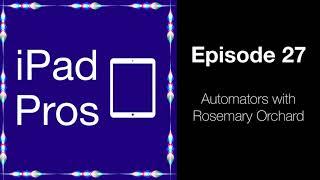 Automators with Rosemary Orchard (iPad Pros - 0027)