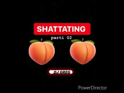 Download DJ GREG - SHATTATING (PART.2) 2020