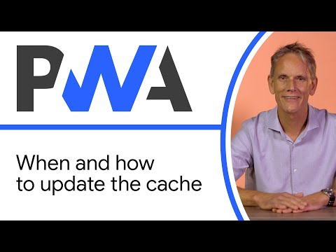 When And How To Update The Cache - Progressive Web App Training