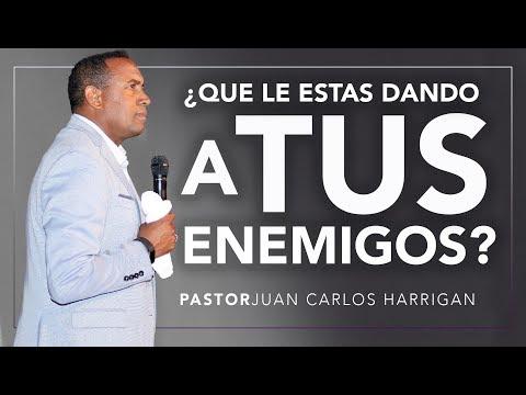 ¿QUE LE ESTAS DANDO A TUS ENEMIGOS? | Pastor Juan Carlos Harrigan |