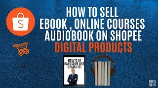 HOW TO SELL DIGITAL PRODUCTS ON SHOPEE ,EBOOK , AUDIOBOOK ,ONLINE COURSES l MAKE MONEY WITH SHOPEE screenshot 3