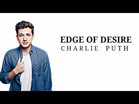 Charlie Puth - Edge Of Desire (Official  Lyrics)