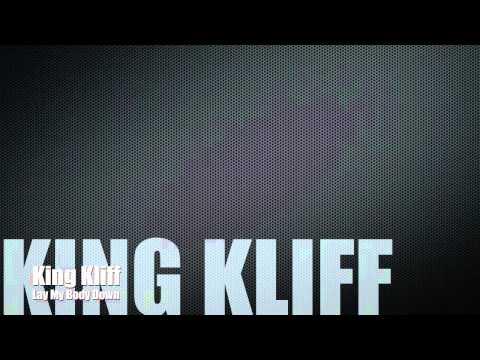 King Kliff - Lay My Body Down