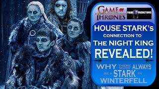 HOUSE STARK's connection to the NIGHT KING REVEALED : Game of Thrones Theory : GoT Season 8