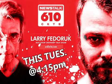 NEWS TALK 610: LARRY FEDORUK.  RYAND DAVID GERARD.  THE BAPTIST 2.  RADIO.