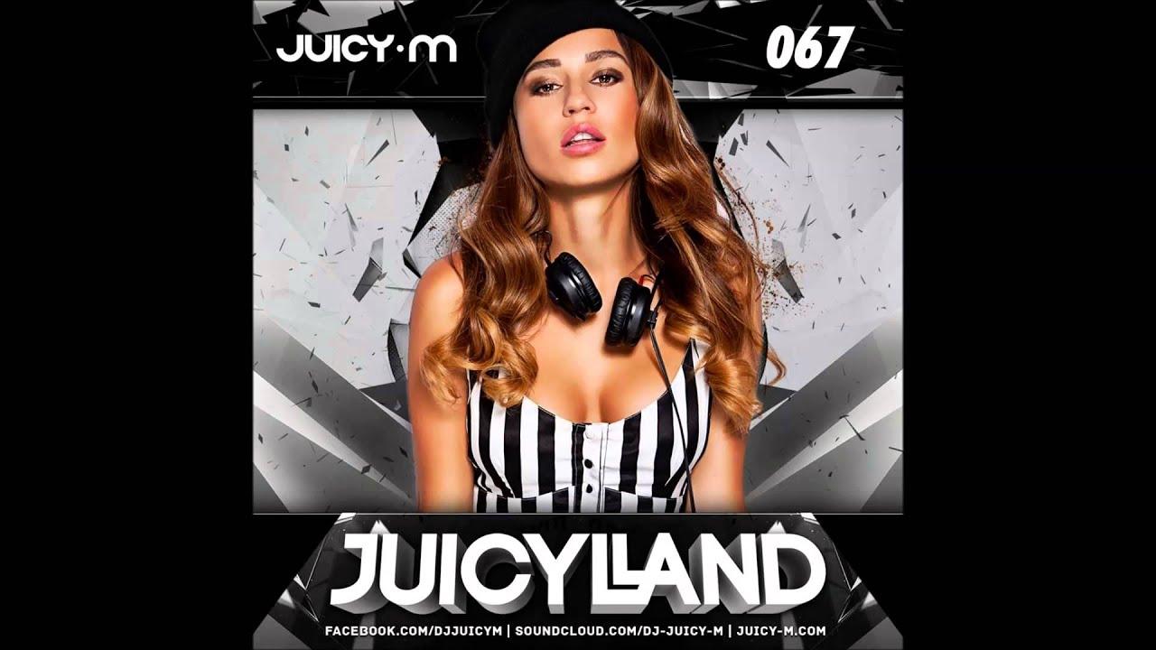 Dj Juicy M Juicyland 068 Youtube