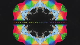 Coldplay Hymn For The Weekend Seeb Remix